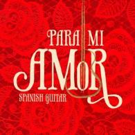 Para Mi Amor - Miłość hiszpańskiej gitary (RFM)