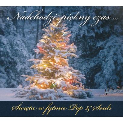 Nadchodzi piękny czas - Święta w rytmie Pop and Soul